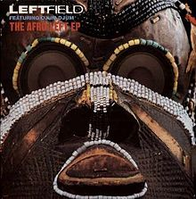 ►»Afro – Left». Leftfield.