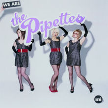 «Your kisses are wasted in». The Pipettes.