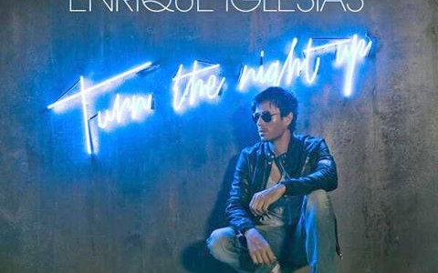 Turn The Night Up. Enrique Iglesias.