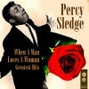 When A Man Loves A Woman. Percy Sledge.